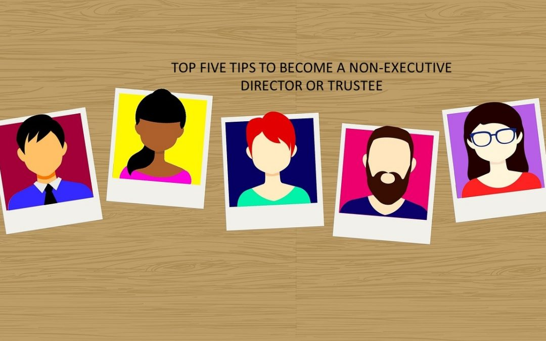 How to become a Non-Executive Director NED or Trustee
