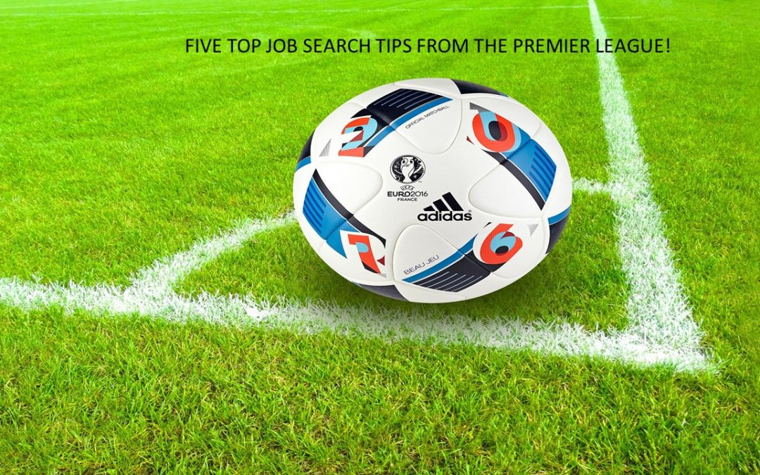Top 5 Job Search Tips from the Premier League