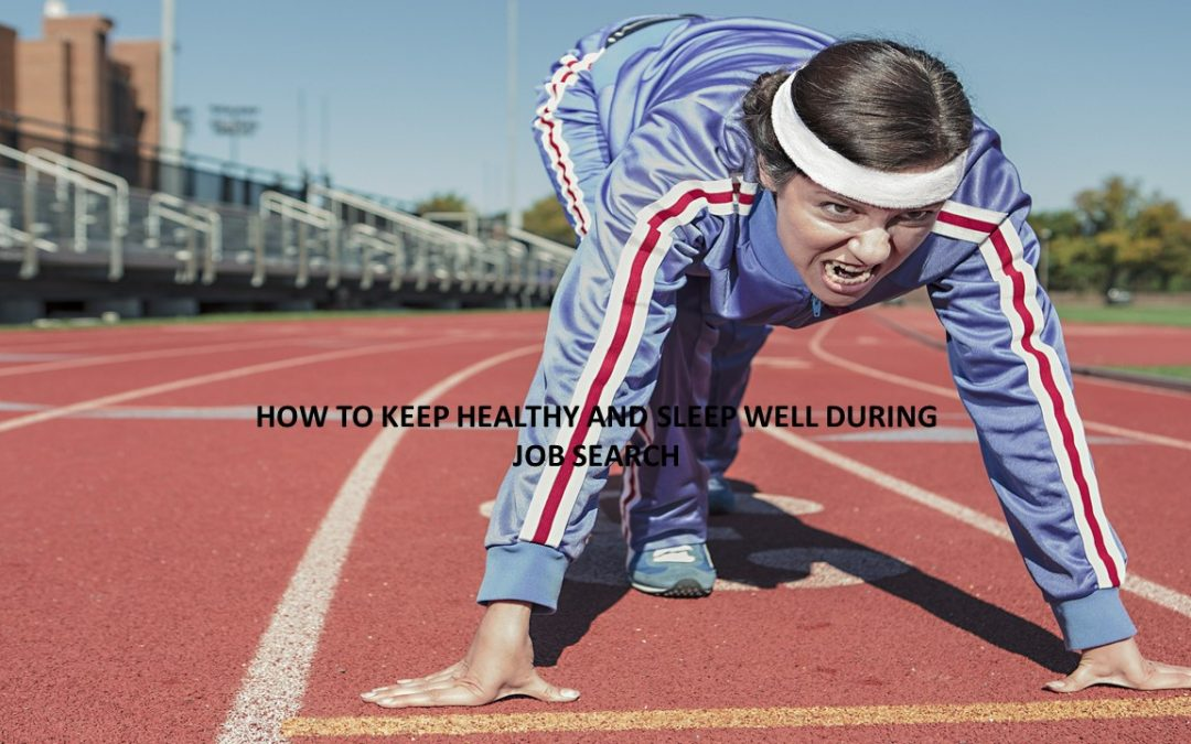 How to keep healthy and sleep well during job search